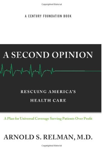Arnold S. Relman A Second Opinion