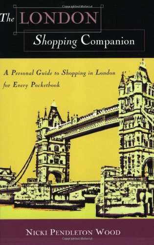 Nicki Pendleton Wood The London Shopping Companion A Personal Guide To Shopping In London For Every