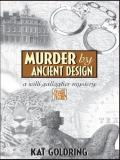 Kat Goldring Murder By Ancient Design A Willi Gallagher Mystery