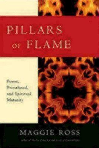 Maggie Ross Pillars Of Flame Power Priesthood And Spiritual Maturity Special And Rev