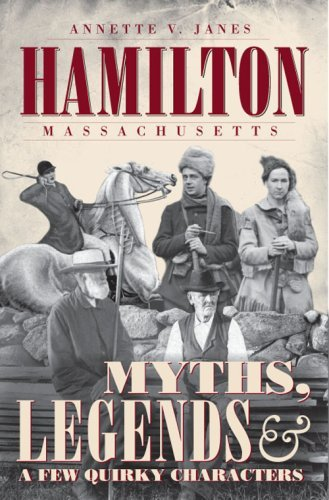 Annette V. Janes Hamilton Massachusetts Myths Legends & A Few Quirky Characters