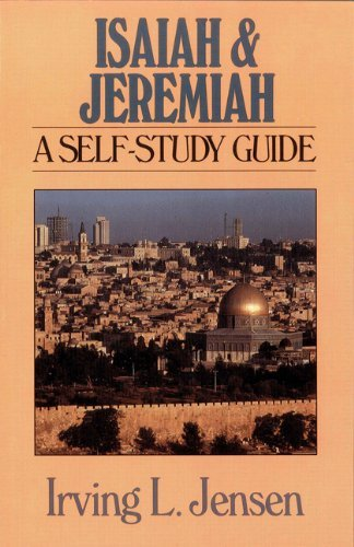 Irving L. Jensen Isaiah & Jeremiah A Self Study Guide
