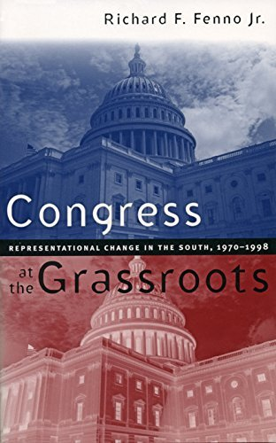 Richard F. Fenno Congress At The Grassroots Representational Change In The South 1970 1998