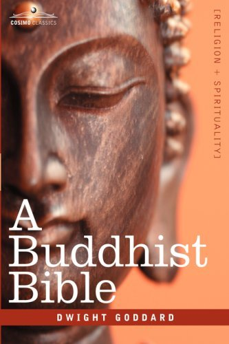 Dwight Goddard A Buddhist Bible