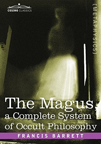 Francis Barrett The Magus A Complete System Of Occult Philosophy