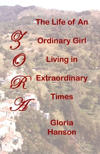 Gloria Hanson Zora The Life Of An Ordinary Girl Living In Extraordin