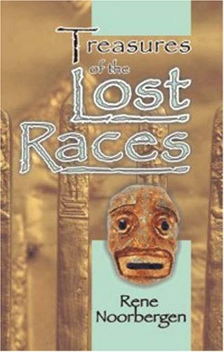 Rene Noorbergen Treasures Of The Lost Races