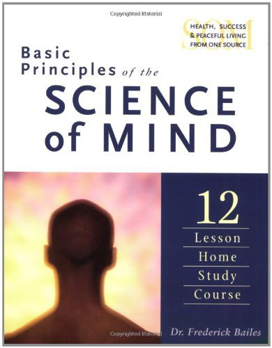 Frederick W. Bailes Basic Principles Of The Science Of Mind 0005 Edition;revised