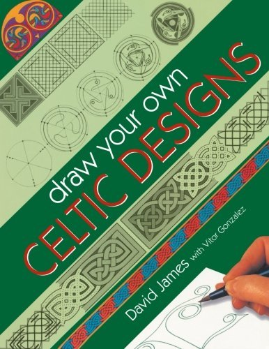 David James Draw Your Own Celtic Designs