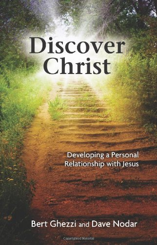 Bert Ghezzi Discover Christ Developing A Personal Relationship With Jesus