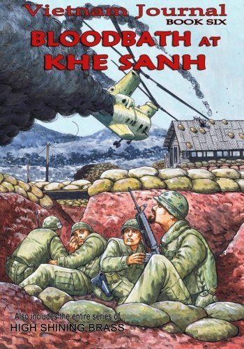 Don Lomax Vietnam Journal Book Six Bloodbath At Khe Sanh