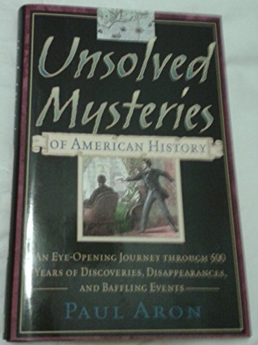 Paul Aron Unsolved Mysteries Of American History An Eye Ope