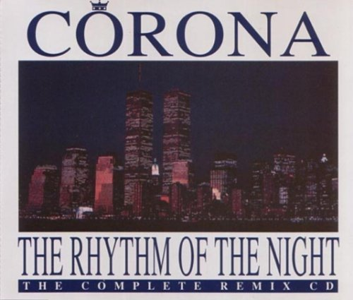 Corona The Rhythm Of The Night The Complete Remix CD