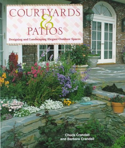 Chuck Crandall Barbara Crandall Courtyards & Patios Designing And Landscaping Ele