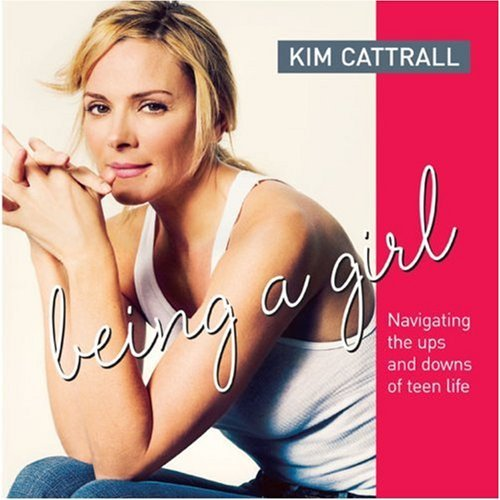 Kim Cattrall Being A Girl Navigating The Ups And Downs Of Teen