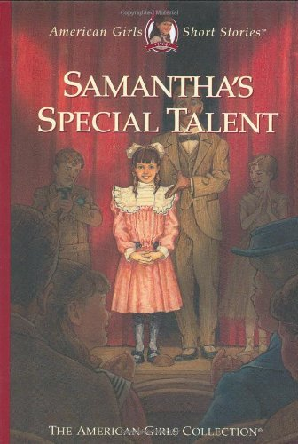 Sarah Masters Buckey Samantha's Special Talent American Girl