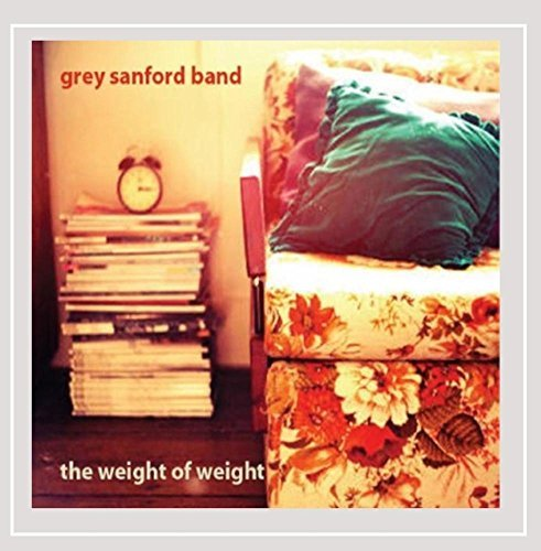 Grey Sanford Band Weight Of Weight CD R