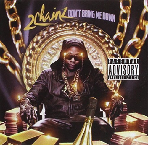 2 Chainz Don't Bring Me Down Explicit Version