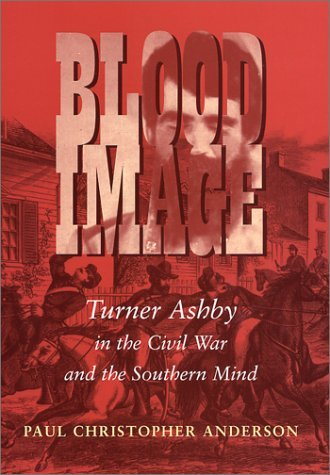 Paul Christopher Anderson Blood Image Turner Ashby In The Civil War And The