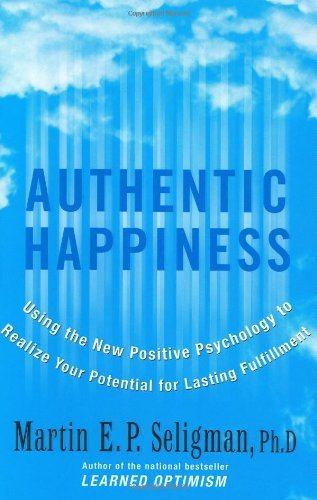 martin-e-p-seligman-authentic-happiness-using-the-new-positive-psycho