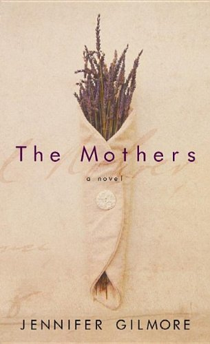 Jennifer Gilmore The Mothers Large Print