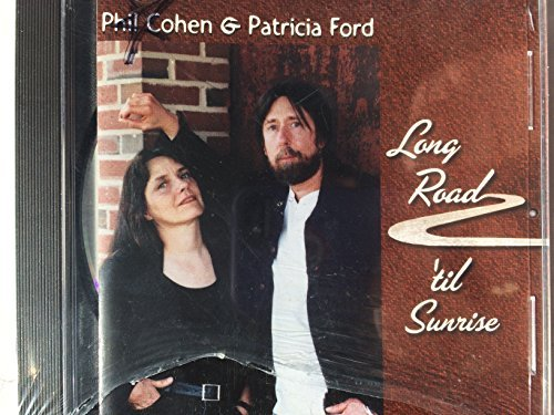 Phil Cohen Patricia Ford Long Road Til' Sunset