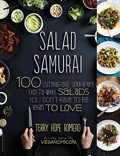 Terry Hope Romero Salad Samurai 100 Cutting Edge Ultra Hearty Easy To Make Sala