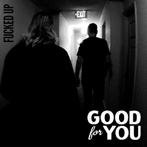 Good For You Fucked Up 7 Inch Single