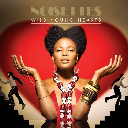 Noisettes Wild Young Hearts
