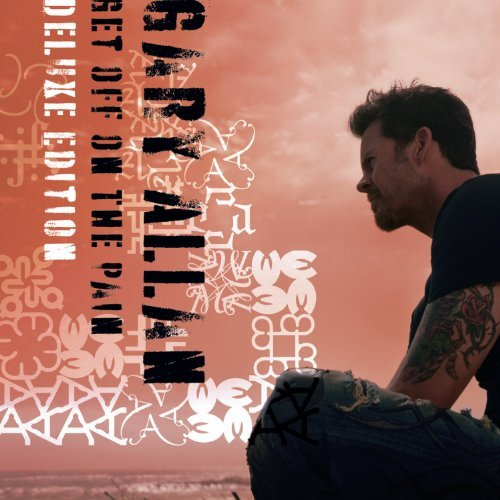 Gary Allan Get Off On The Pain Deluxe Ed.