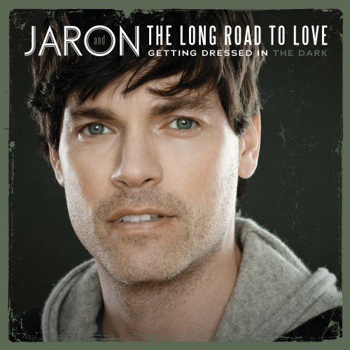 Jaron & The Long Road To Love Getting Dressed In The Dark