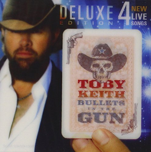 Toby Keith Bullets In The Gun Deluxe Ed.