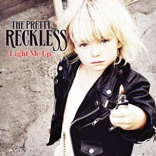 Pretty Reckless Light Me Up
