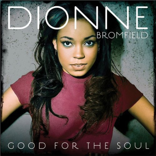 Dionne Bromfield Good For The Soul Import Gbr