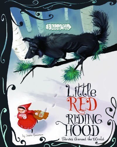Jessica Gunderson Little Red Riding Hood Stories Around The World 3 Beloved Tales