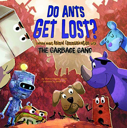 Thomas Kingsley Troupe Do Ants Get Lost? Learning About Animal Communication With The Garb