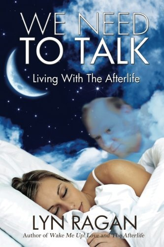 Lyn Ragan We Need To Talk Living With The Afterlife