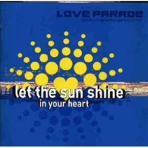 Love Parade Let The Sun Shine In Your Heart