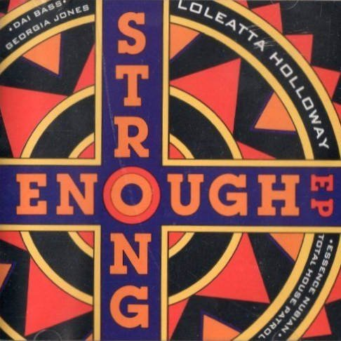 Strong Enough Ep (maxis 6 Tracks 1992 Us) Loleatta Holloway Georgia Jones Total House Patr
