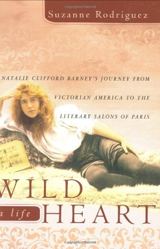 Suzanne Rodriguez Wild Heart A Life Natalie Clifford Barney's Jour
