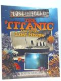 The Titanic And Other Ships (lost And Found)