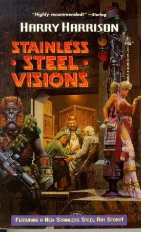 Harry Harrison Stainless Steel Visions (stainless Steel Rat)