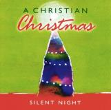 A Christian Christmas Silent Night A Christian Christmas Silent Night