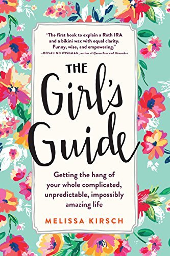 Melissa Kirsch The Girl's Guide Getting The Hang Of Your Whole Complicated Unpre 0002 Edition;