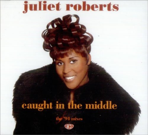 Juliet Roberts Caught In The Middle