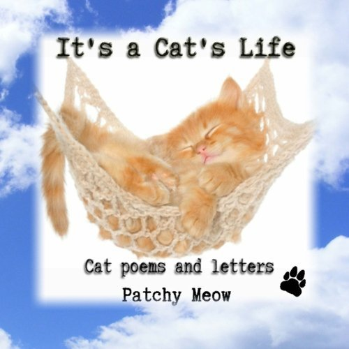 Patchy Meow Lt's A Cat's Life Cat Poems And Letters