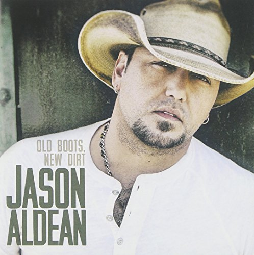 Jason Aldean Old Boots New Dirt (tg)
