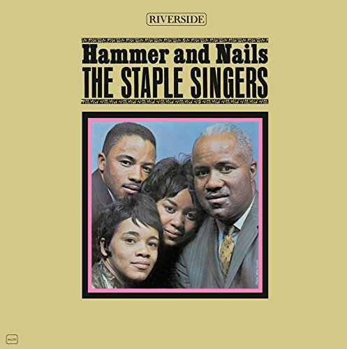 Staple Singers Hammer & Nails