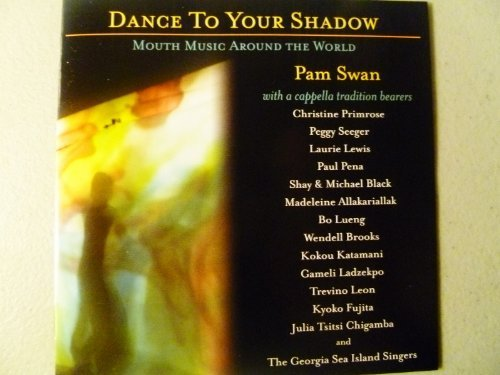 Pam Swan Dance To Your Shadow Mouth Music Around The World
