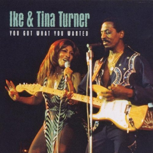 Ike Turner Tina Turner You Got What You Wanted